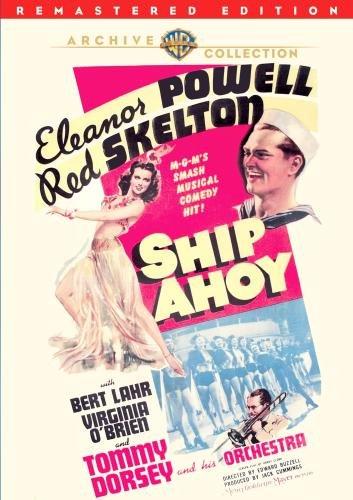 Ship Ahoy, starring Red Skelton, Eleanor Powell, Bert Lahr, Virginia O'Brien