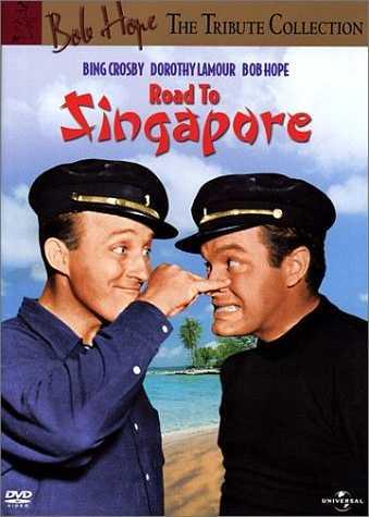 Road to Singapore, starring Bob Hope, Bing Crosby, Dorothy Lamour