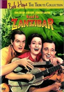 Road to Zanzibar, starring Bob Hope, Bing Crosby, Dorothy Lamour
