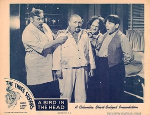 Funny movie quotes from A Bird in the Head, starring the Three Stooges - Moe Howard, Larry Fine, Curly Howard