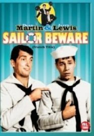 Sailor Beware, starring Dean Martin and Jerry Lewis