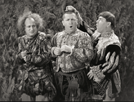Funny movie quotes from Restless Knights, starring the Three Stooges (Moe, Larry, Curly)