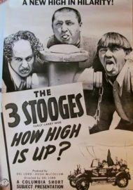 "Funny movie quotes from ""How High is Up?"" starring the Three Stooges"