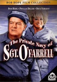 The Private Navy of Sgt. O'€™Farrell (1968) starring Bob Hope, Phyllis Diller